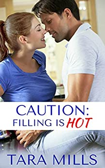 Caution: Filling is Hot by [Mills, Tara]