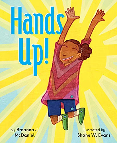 Hands Up! - Breanna J. McDaniel (Author), Shane W. Evans (Illustrator)