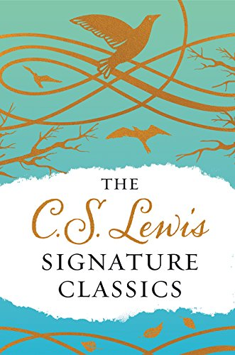 (The C. S. Lewis Signature Classics (Gift Edition): An Anthology of 8 C. S. Lewis Titles: Mere Christianity, The Screwtape Letters, Miracles, The Great ... The Abolition of Man, and The Four Loves)