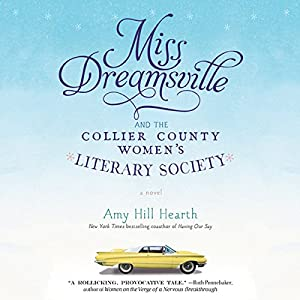 Miss Dreamsville and the Collier County Women's Literary Society Audiobook