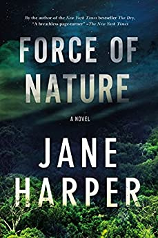 Force of Nature: A Novel by [Harper, Jane]