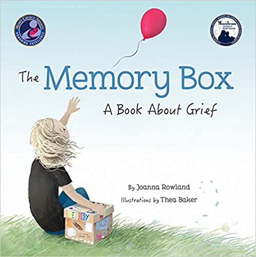 The Memory Box: A Book About Grief by Joanna Rowland