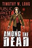 Among the Dead (Among the Living Book 2)