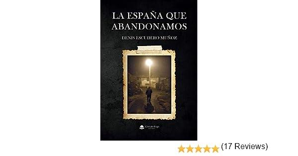 La España que abandonamos eBook: Escudero Muñoz, Denis: Amazon.es: Tienda Kindle