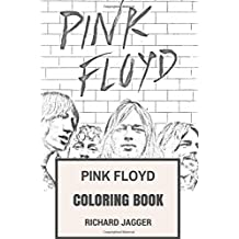 Pink Floyd Coloring Book: Surreal Magical British Legendary Band with David Gilmour and Roger Waters Art Inspired Adult Coloring Book