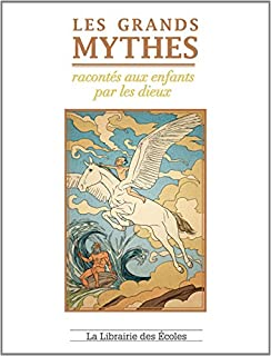 Les grands mythes racontés aux enfants par les dieux, Vaudel, Marguerite