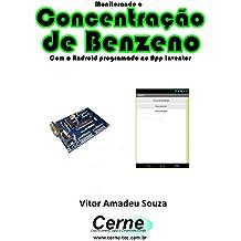 Monitorando a Concentração de Benzeno Com o Android programado no App Inventor (Portuguese Edition)