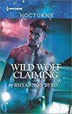 download ebook wild wolf claiming (harlequin nocturne) by rhyannon byrd (2015-12-01) pdf epub