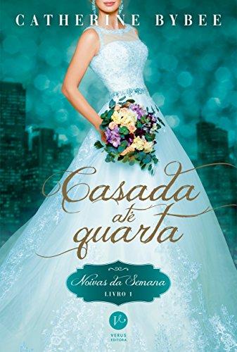 Casada até quarta - Noivas da semana - Livro 1