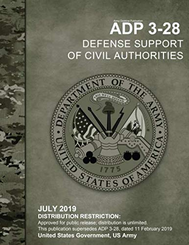 Army Doctrine Publication ADP 3-28 Defense Support of Civil Authorities July 2019 por US Army, United States Government