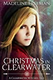 Christmas in Clearwater: A Clearwater Witches Tale