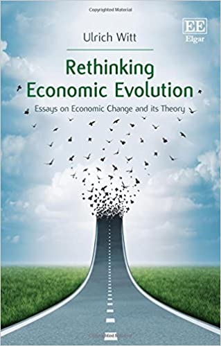 rethinking economic evolution essays on economic change and its  rethinking economic evolution essays on economic change and its theory