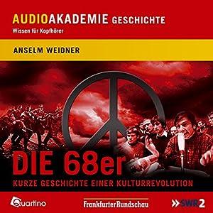 Die 68er. Kurze Geschichte einer Kulturrevolution Hörbuch