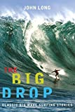 The Big Drop: Classic Big Wave Surfing...