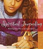 Spiritual Journaling: Writing Your Way to Independence