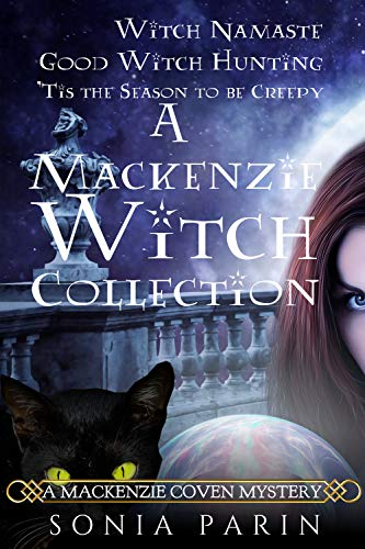 A Mackenzie Witch Collection: Witch Namaste, Good Witch Hunting, 'Tis the Season to be Creepy (A Mackenzie Coven Mystery Book 6)