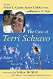 The Case of Terri Schiavo: Ethics at the End of Life