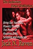 The Seduction Force Multiplier 1 - Bring Out Your FULL Powers Through the Power of Routines, Drills, Scripting and Protocols!, Jack Raven, 1492701637