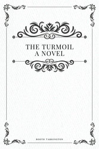 The Turmoil by Booth Tarkington