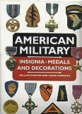 American Military Insignia, Medals, and Decorations, Evans E. Kerrigan, 0785804757