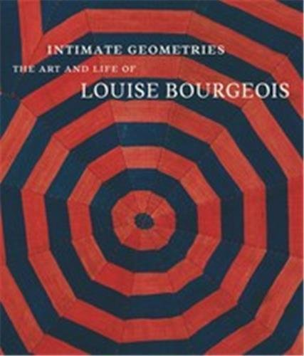 Intimate Geometries: The Art and Life of Louise Bourgeois pdf