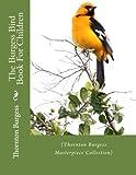 The Burgess Bird Book For Children: (Thornton Burgess Masterpiece Collection)