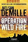 Opération Wild Fire par Demille