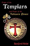 img - for Origin of the Templars: And Origin of the Vatican's Power book / textbook / text book