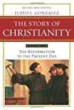 The Story of Christianity, Vol. 2: The Reformation to the Present Day, Justo L. Gonzalez, 0061855898