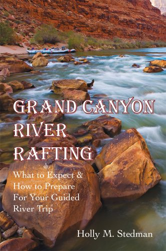 Grand Canyon River Rafting; What to Expect & How to Prepare For (Colorado River Rafting)