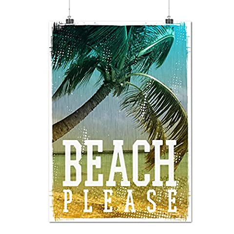 Beach Please Now Funny Quote Matte/Glossy Poster A3 (12x17 inches) | Wellcoda (Aloha Island Resort)