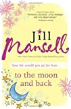 To the Moon and Back, Jill Mansell, 1402243855