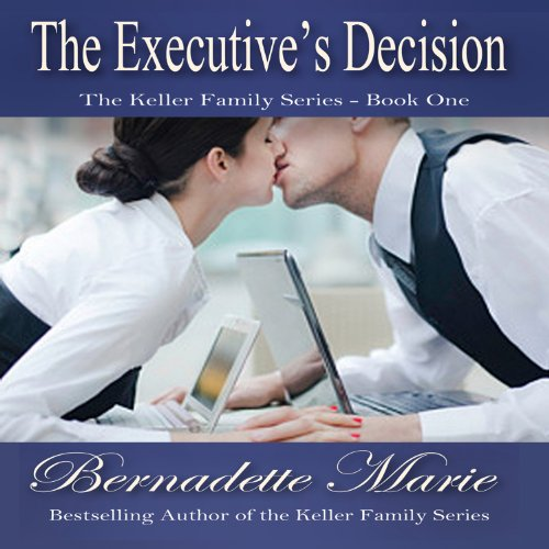 The Executive's Decision: Keller Family, Book 1