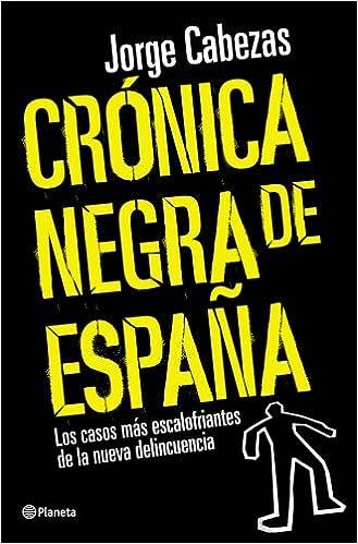 Crónica negra de España ((Fuera de colección)): Amazon.es: Cabezas Moreno, Jorge: Libros
