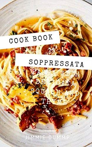 Modus operandi Book : Easy Soppressata Pasta with Delicata Squash and Thyme