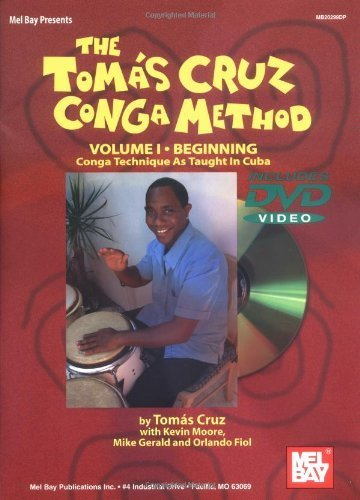 Mel Bay The Tom?s Cruz Conga Method, Vol. I: Conga Technique As Taught In Cuba (Book & DVD) by Tomas Cruz (2004-03-03) (Dvd Moore Maria)