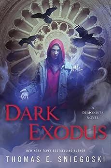 Dark Exodus (A Demonists Novel) by [Sniegoski, Thomas E.]