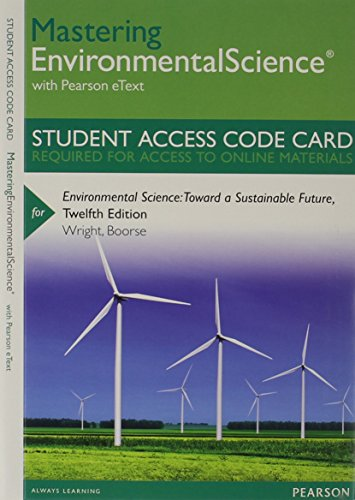 MasteringEnvironmentalScience with Pearson eText -- Standalone Access Card -- for Environmental Science: Toward a Sustai