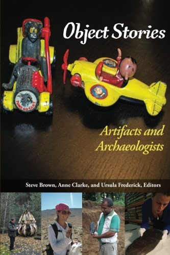 Object Stories: Artifacts And Archaeologists