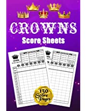 Crowns Score Sheets: 130 Score Pads for Scorekeeping: Crowns Score Cards: Crowns Score Pads with Size 6 x 9 inches