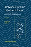 Behavioral Intervals in Embedded Software : Timing and Power Analysis of Embedded Real-Time Software Processes, Wolf, Fabian, 1441952969