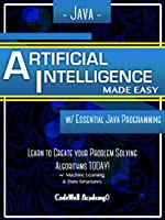 Java: Artificial Intelligence, Made Easy