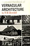 Illustrated Handbook of Vernacular Architecture, R. W. Brunskill, 0876631383