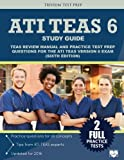 ATI TEAS 6 Study Guide: TEAS Review Manual and Practice Test Prep Questions for the ATI TEAS Version 6 (Sixth Edition)