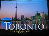 img - for Toronto : Then and Now book / textbook / text book