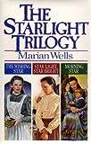 Starlight Trilogy, Marian Wells, 0871239736