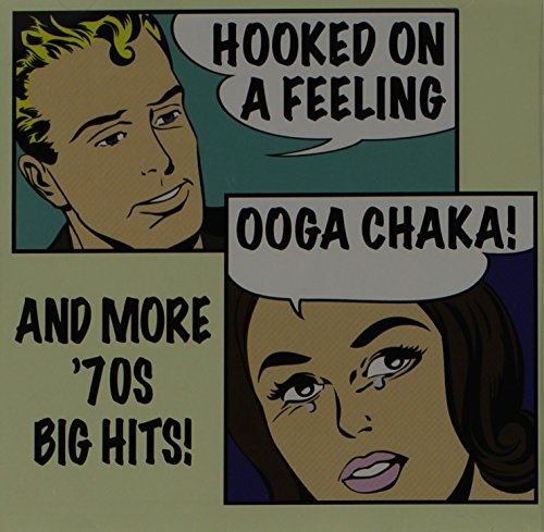 Hooked On A Feeling (Ooga Chaka!) And More 70's Big Hits ()
