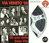 Via Veneto '60-Gli Anni Della Dolce Vita by Via Veneto '60-Gli Anni Della Dolce Vita (2013-09-10)