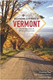 Backroads & Byways of Vermont (First Edition)  (Backroads & Byways)
