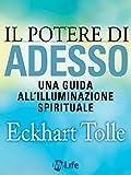 Il potere di adesso : una guida all'illuminazione spirituale
